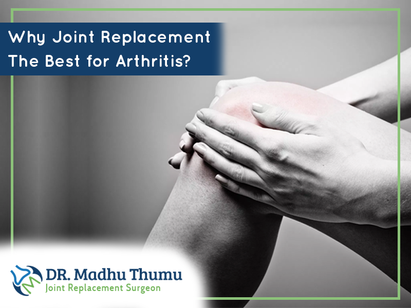 Here is why you should consider joint replacement for arthritis